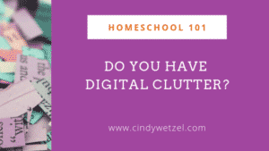 Clutter Free: Digital Homeschool Organization