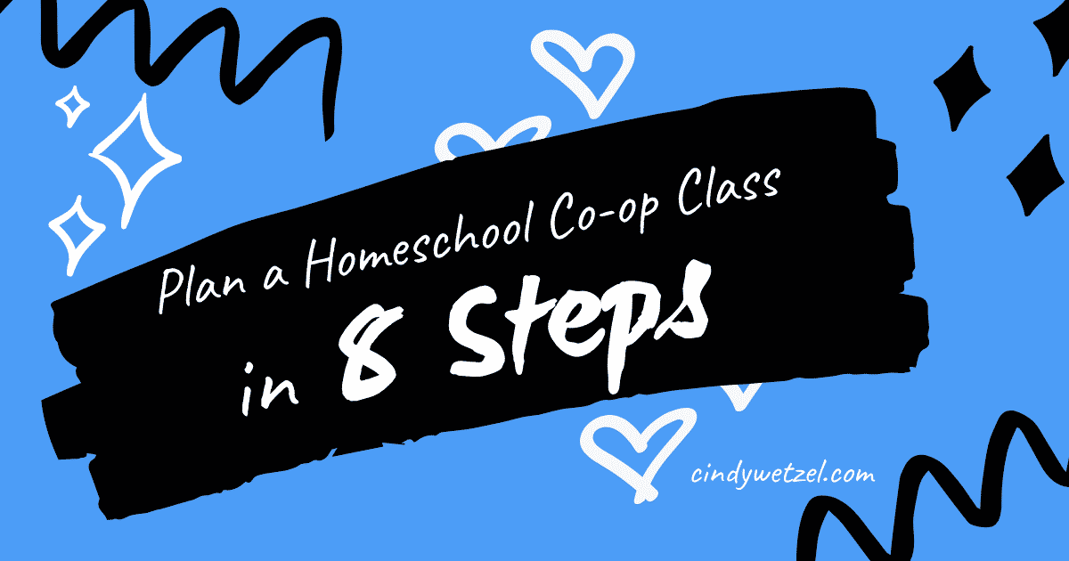 You are currently viewing Plan a Homeschool Co-op Class in 8 Brutally Simple Steps
